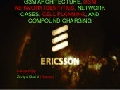 Gsm architecture, gsm network identities, network cases, cell planning, and compound charging