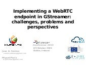 Implementing a WebRTC endpoint in GStreamer: challenges, problems and perspectives
