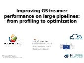 Improving GStreamer performance on large pipelines: from profiling to optimization