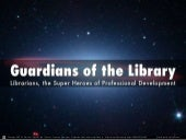 Guardians of the Library: Professional Development Ideas for Librarians