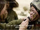 The Art of Guerrilla Research