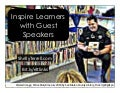 Inspire & Engage Students by Inviting Guest Speakers Web & F2F