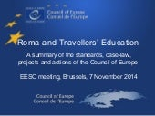 Roma and travellers' education: a summary of the standards, case-law, projects and actions of the Council of Europe