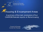 Housing & Encampment Areas - A summary of the main conclusions of four CAHROM thematic reports on Roma housing