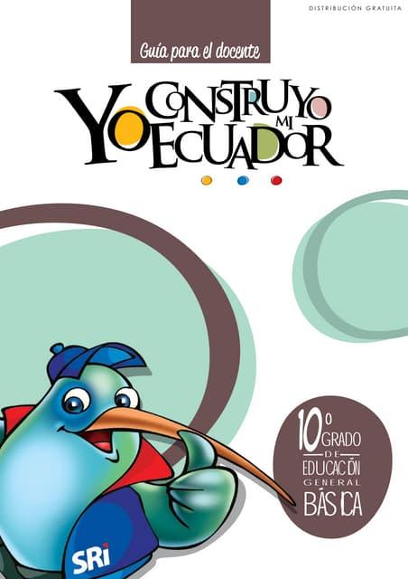 Yo construyo mi Ecuador, Guia del Docente, 10mo. Año
