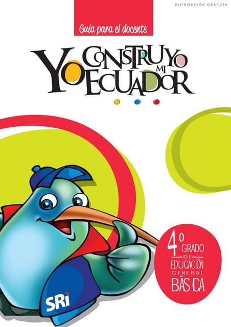 Yo construyo mi Ecuador, Guia del Docente, 4to. Año