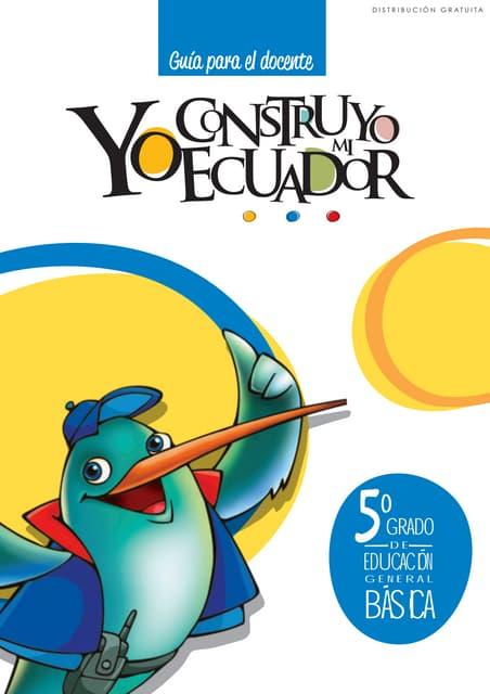Yo construyo mi Ecuador, Guia del Docente, 5to. Año
