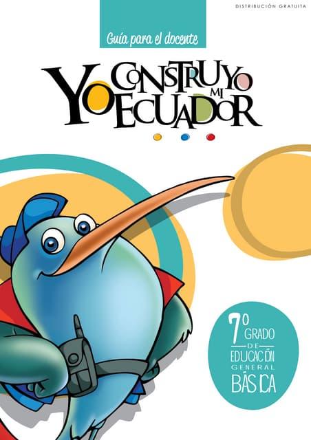 Yo construyo mi Ecuador, Guia del Docente, 7mo. Año