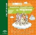 Requisitos Simplificados de Higiene. Comunidad Autónoma Andaluza: Una GUIA-EJEMPLO documentada.