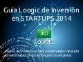 Guia Loogic de Inversion en Startups 2014