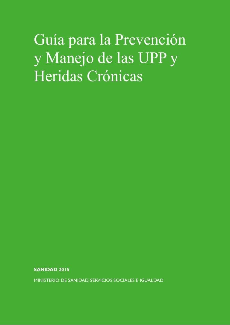 Guía para la Prevención y Manejo de las UPP y Heridas Crónicas