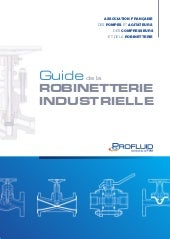 Guide de la robinetterie industrielle (PROFLUID) - Version 2012