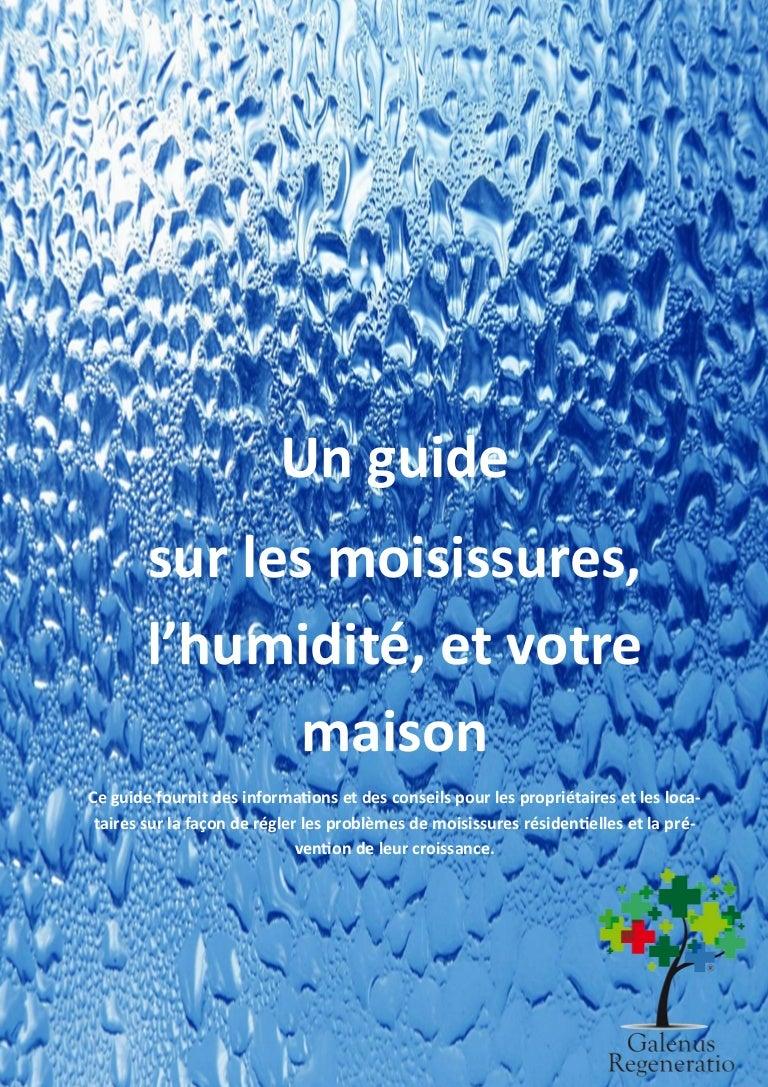 Humidité Dans Une Maison guide sur les moisissures l'humidite et la maison [galenus