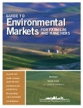 Guide to Environmental Markets for Farmers and Ranchers