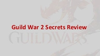 Guild War 2 Secrets Review