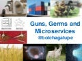 Devopsdays Austin 2015 - Guns, Germs and Microservices