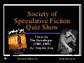 Soceity of Speculative Fiction Quiz Show : Gunslinger
