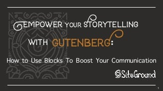 Empower Your Storytelling with Gutenberg