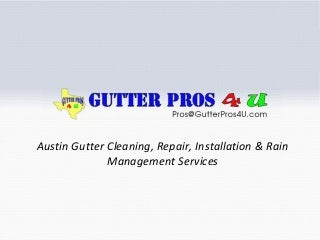 Gutter Pros 4U - Austin Gutter and Rain Management Services