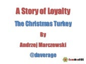 A Story of Loyalty - The Christmas Turkey