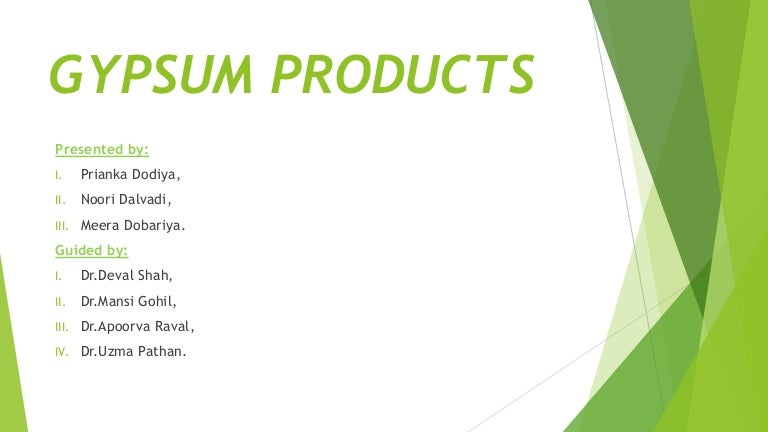GYPSUM PRODUCTS DENTAL MATERIALS
