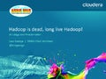 Hadoop is dead - long live Hadoop | BiDaTA 2013 Genoa