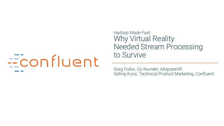 Hadoop made fast - Why Virtual Reality Needed Stream