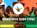 A Field Guide to Haiku Deck Slide Types