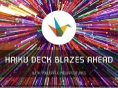 Haiku Deck Blazes Ahead
