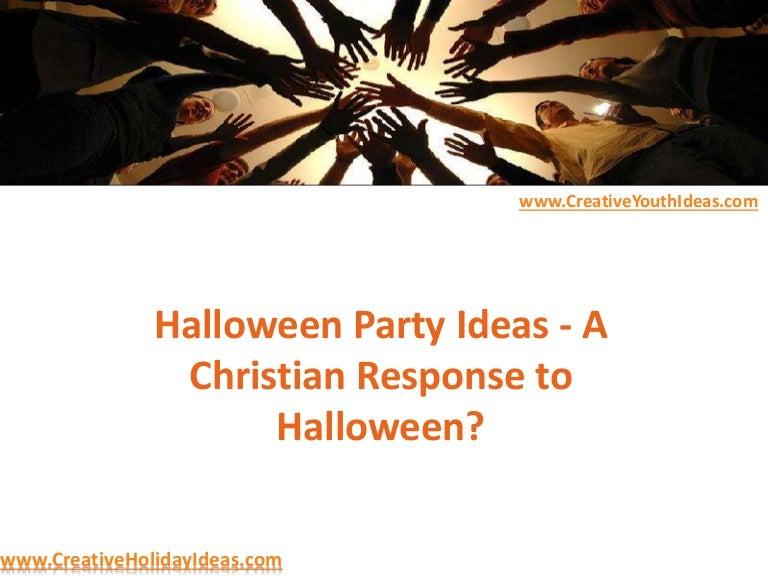 Christian Halloween Party Ideas.Halloween Party Ideas A Christian Response To Halloween