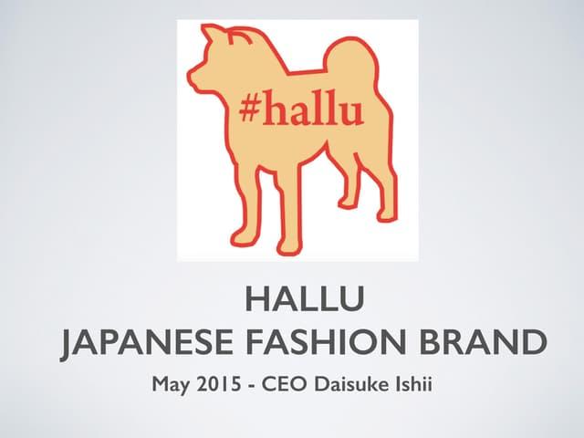hallu - Japanese Fashion Brand Pitch May 2015