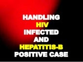 Handling positive cases of hiv and hepatis b
