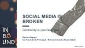 Social Media is Broken... Communities are Your Duct Tape