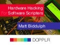Hardware Hacking For Software Scripters