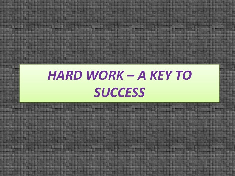 essay about hard work is key to success You May Also Find These Documents Helpful