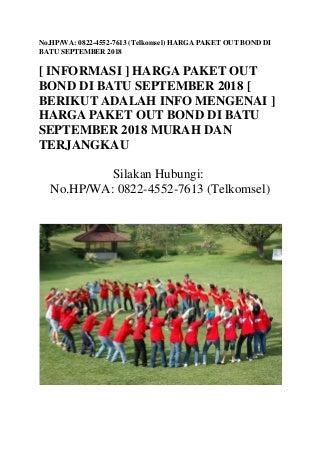 No.HP/WA: 0822-4552-7613 (Telkomsel) Harga paket out bond di batu september 2018