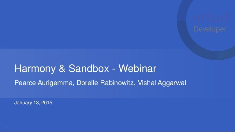 Harmony, Sandbox, and You: Intuit Developer Webinar, January 2015