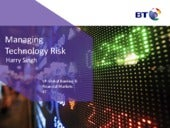 Harry Singh (Security & Risk Management Stream)-  Managing Technology Risk in The Banking World