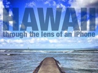 Through the Lens of an iPhone: Hawaii