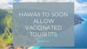 Hawaii to Soon Allow Vaccinated Tourists