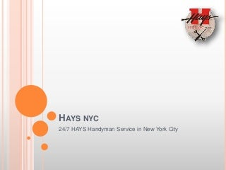 24/7 Hays Handyman service in NYC