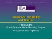 Confidence, Credibility, and Conflict
