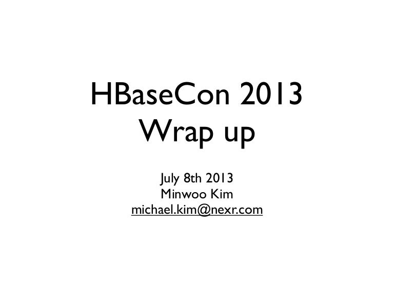 Hbasecon2013 Wrap Up