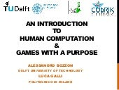 CUbRIK Tutorial at ICWE 2013: part 2 - Introduction to Games with a Purpose