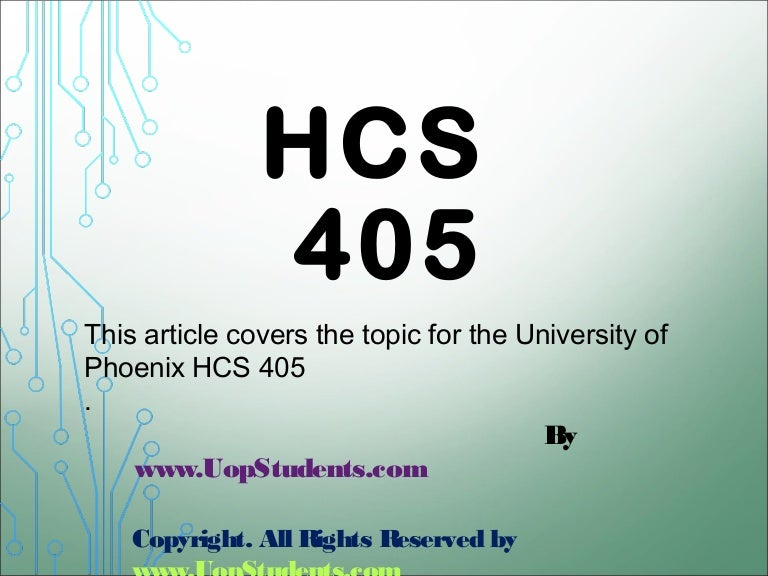 hcs 405 week 2 health care Hcs 405 wk 2 terms university of phoenix material week two health care financial terms worksheet understanding health care financial terms is a prerequisite for both academic and professional success.
