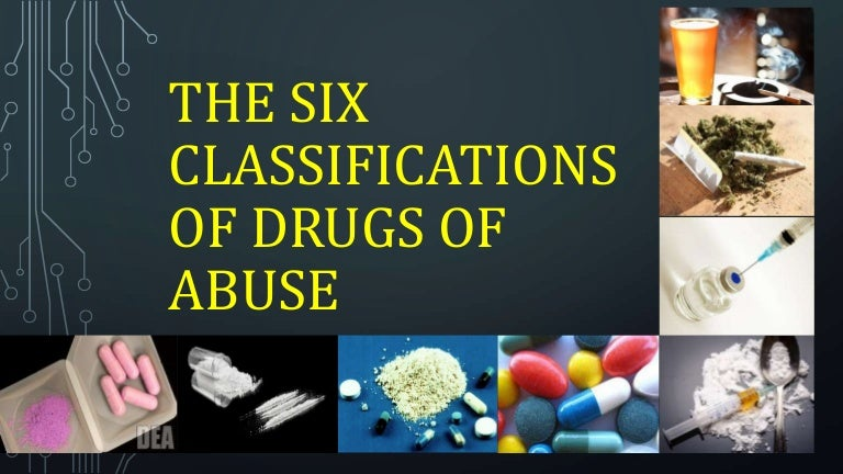 The Six Classifications Of Drugs Of Abuse Grade 9 Mapeh Health Les