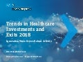 Trends in Healthcare Investments and Exits 2018 - Mid-Year Report