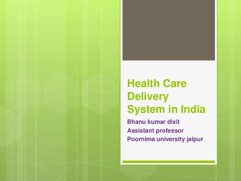Health care delivery system in India.