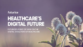 How do we see the healthcare's digital future and its impact on our lives?