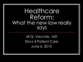 Healthcare Reform Talk 6 6 2010